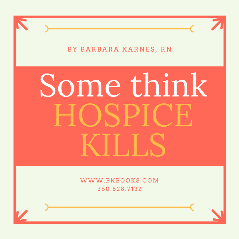 Some Think Hospice Kills