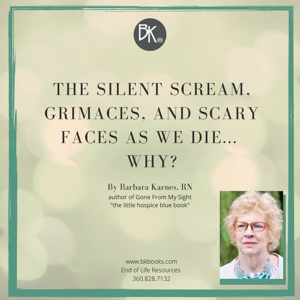 The Silent Scream, Grimaces, and Scary Faces As We Die... Why?
