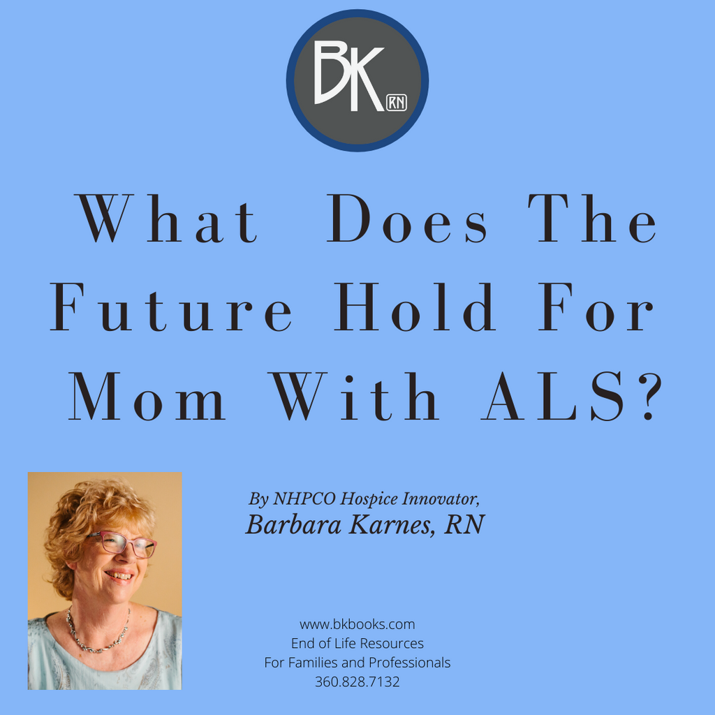 What  Does The Future Hold For Mom With ALS?