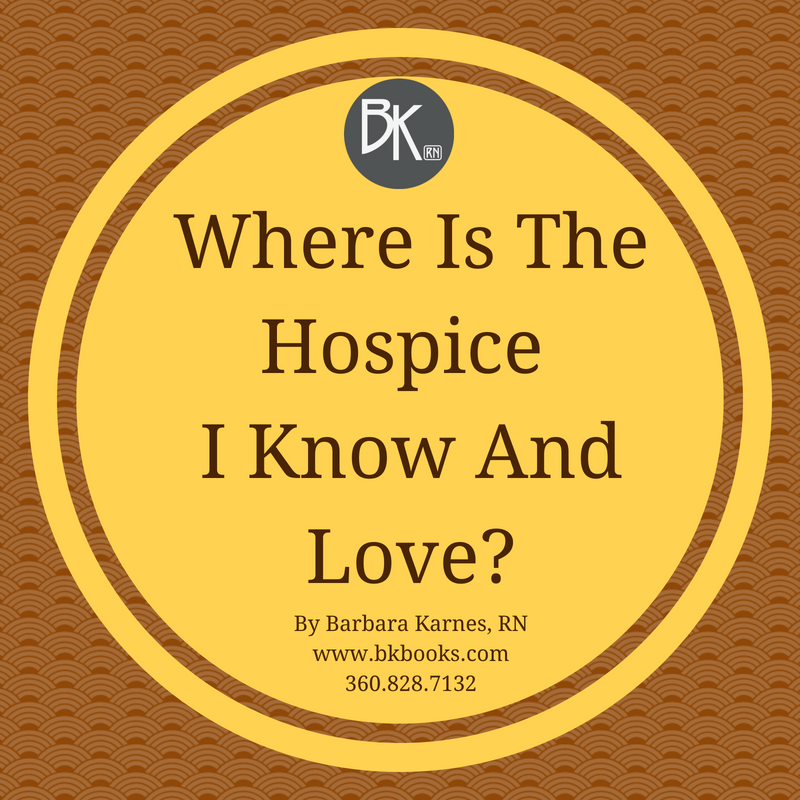 Where Is The Hospice I Know and Love?