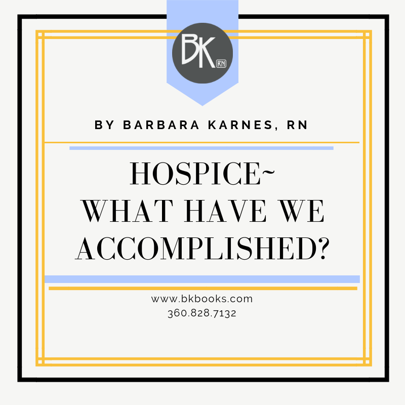 Hospice ~ What Have We Accomplished?