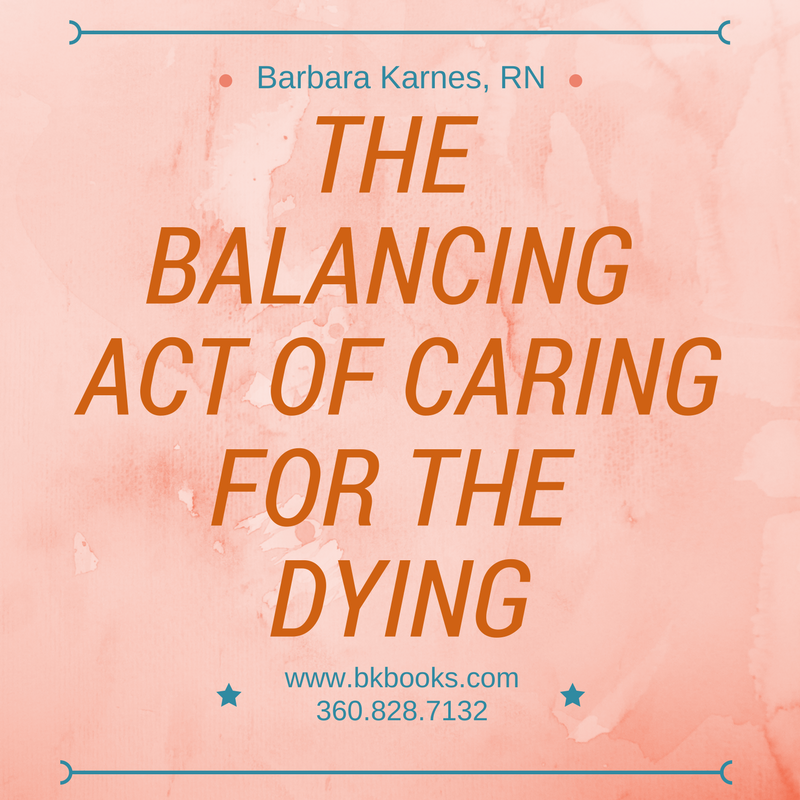 The Balancing Act of Caring for the Dying