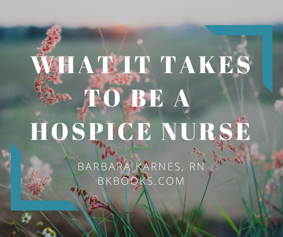 What It Takes To Be A Hospice Nurse