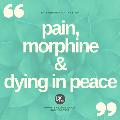 "Pain, Morphine & ""Dying in Peace"""