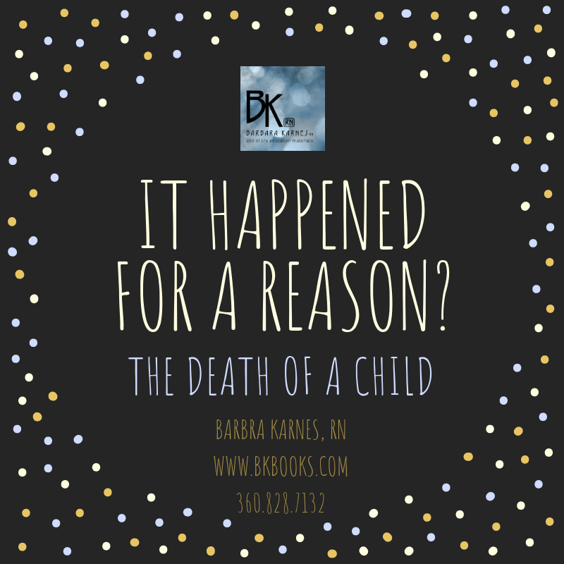 IT HAPPENED FOR A REASON?  Death of a Child