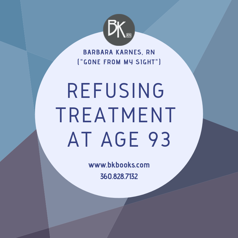 Refusing Treatment At Age 93