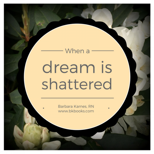 When a Dream is Shattered