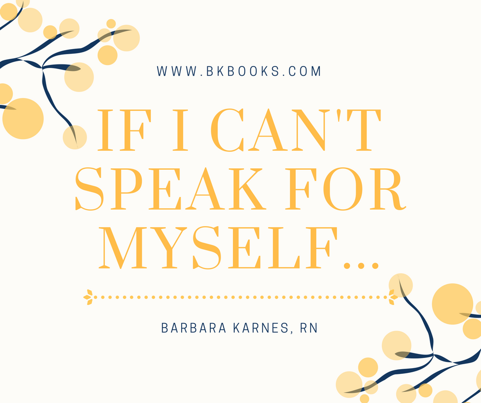If I Can't Speak For Myself...