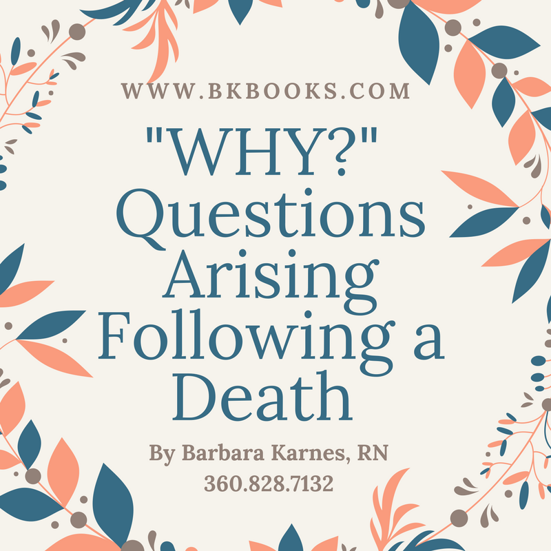 """WHY?""  Questions Arising Following A Death"