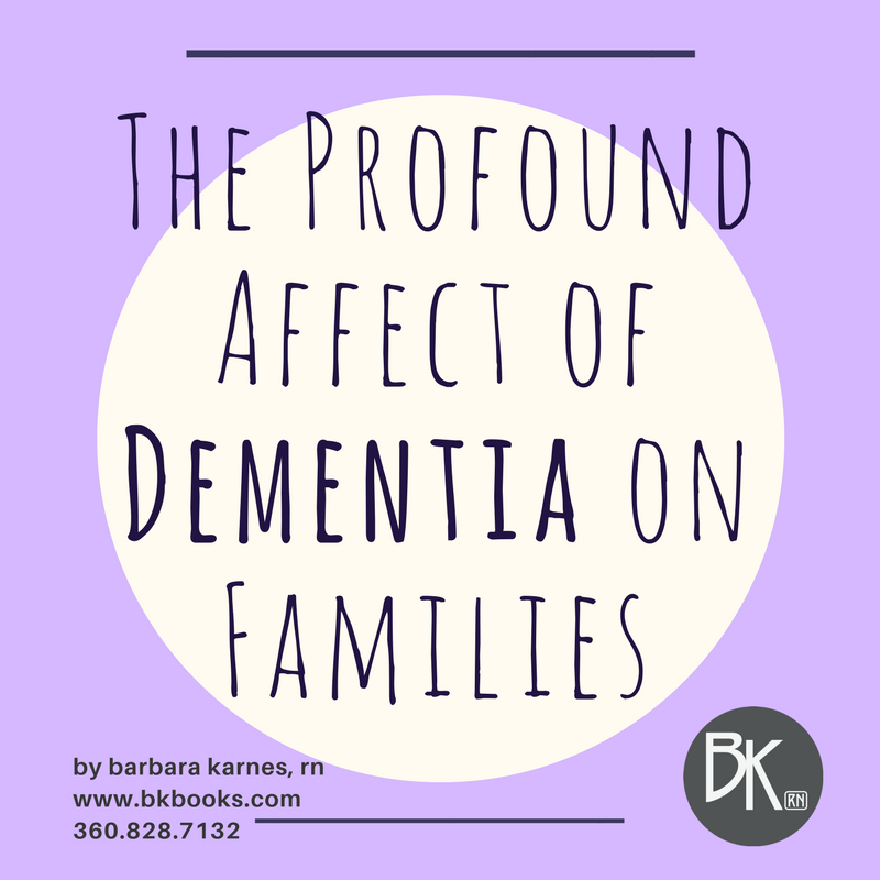 The Profound Affect of Dementia on Families
