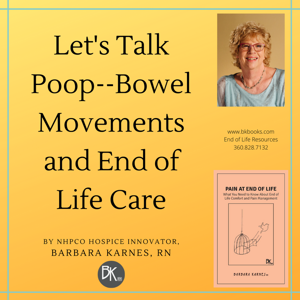 Let's Talk Poop--Bowel Movements and End of Life Care