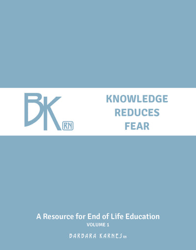 Knowledge Reduces Fear: A Resource for End of Life Education