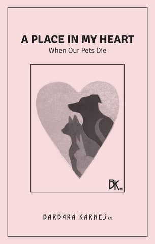 A Place In My Heart, When Our Pet Dies is an explanation of the dying process, signs that often occur as death approaches, and ideas for what can be done during that time.