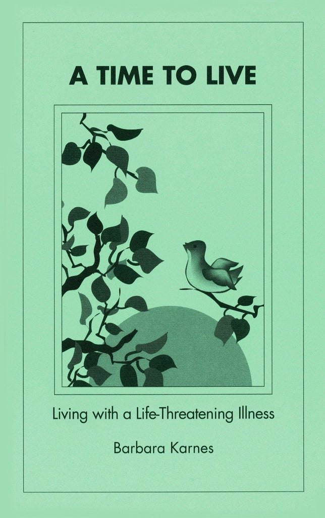 Booklet - A Time To Live: Living With A Life-Threatening Illness