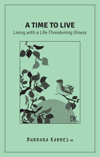 A Time to Live: Living with A Life-Threatening Illness