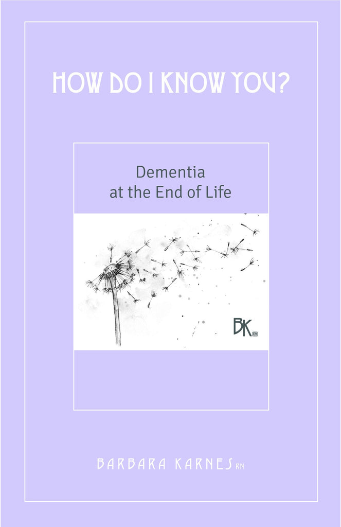 Booklet - How Do I Know You? Dementia At The End Of Life