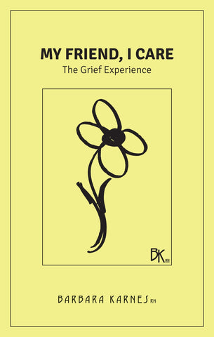 Booklet - My Friend, I Care: The Grief Experience.