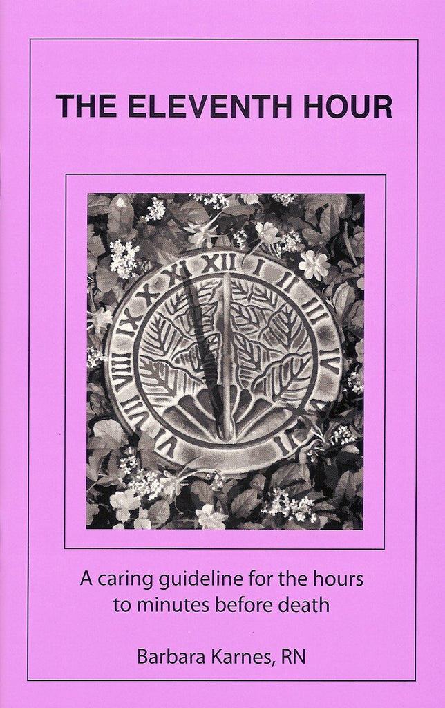Booklet - The Eleventh Hour: A Caring Guideline For The Hours To Minutes Before Death