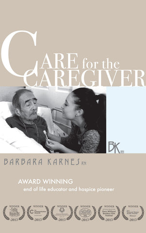 DVD: Care For The Caregiver (28 minutes) by Barbara Karnes, RN  Suggestions for creating a fulfilling work environment, staying balanced and healthy amid constant sadness, and maintaining a happy, engaged personal life.