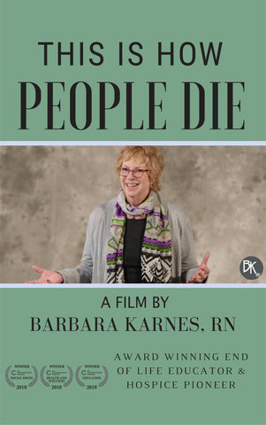 "Award winning educational DVD, ""This is How People Die"" is a practical guide for working with patients and families facing end of life issues. In non-medical terminology, Barbara addresses the normal dying process from the months before to the moment of death.  This film is used in continuing education for the following:  Medical Staff Orientation Hospice Volunteer Training Stephen Ministries Parish Nurses End of Life Doulas Nursing Faculty Inservice &/or Orientation Nursing Schools"