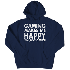 Limited Edition - Gaming Makes Me Happy You, Not So Much