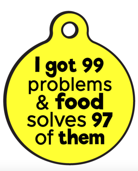 99 Problems Customisable Dog Tag - The Snoring Dog Gourmet Dog Treats and Dog Cakes