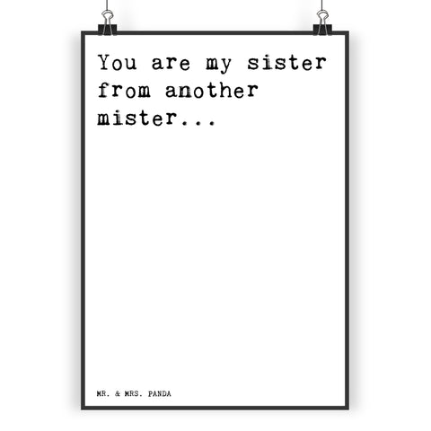 "Poster DIN A3 ""You are my sister from another mister... """