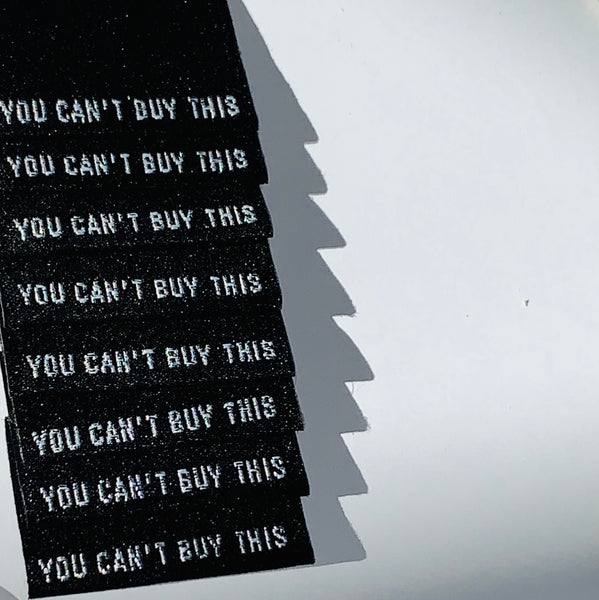 'You Can't Buy This' woven labels