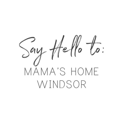 Say Hello: MAMAS HOME, WINDSOR BRISBANE