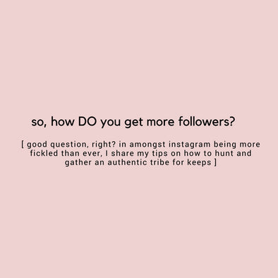 SO HOW DO YOU GET MORE FOLLOWERS ANYWAY?