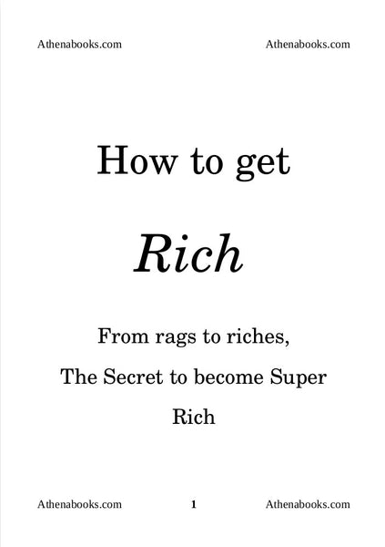 How to Get Rich - From rags to riches, the secret to become super rich!