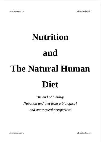 The Natural Human Diet. Learn everything about healthy eating!