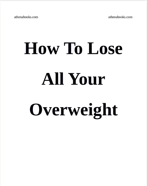 How to Lose ALL Your Overweight Easy!
