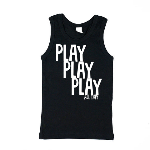 Play, Play, Play All Day - Tank Top -