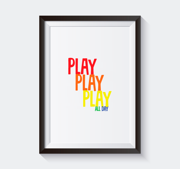 Play Play Play All Day - Instant Download - Play Room Kids Decor-Hip Kid Apparel-kids graphic t-shirts-kids graphic tees-modern kids clothes-trendy shirts for kids-unisex kids shirts-for-boys-girls
