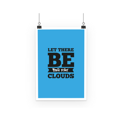 Let There Be Big Fat Clouds - Poster