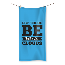 Let There Be Big Fat Clouds - Beach Towel