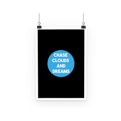 Chase Clouds and Dreams - Poster