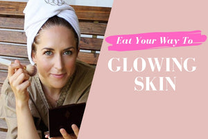 East Your Way To Glowing Skin