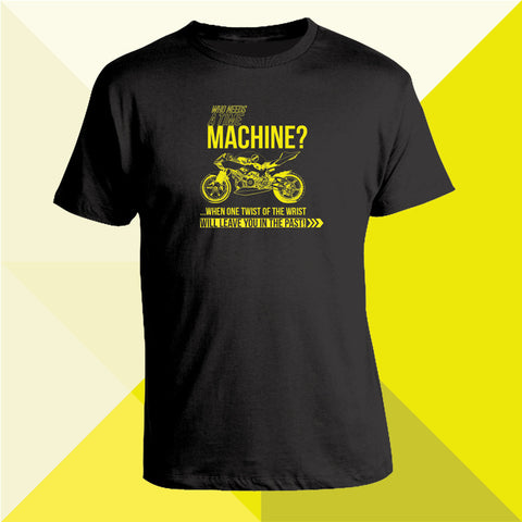 Who Needs a Time Machine? T-Shirt