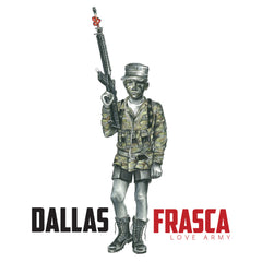 DALLAS FRASCA - LOVE ARMY LP (2015)