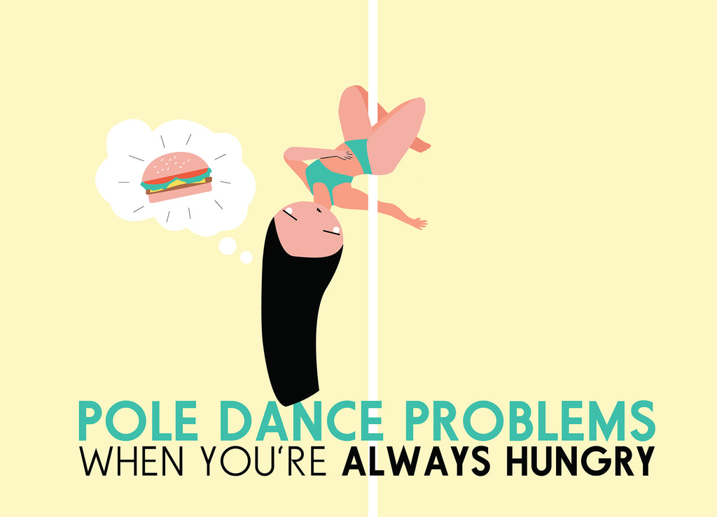 Pole Dance Problems: Always Hungry