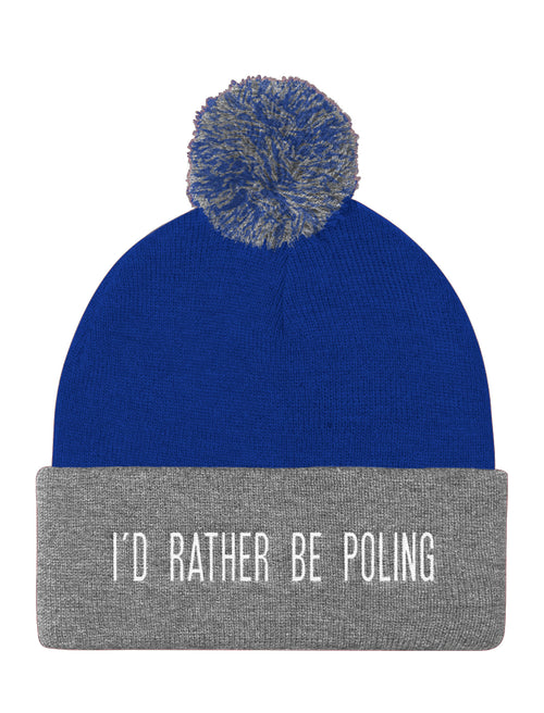 I'd Rather Be Poling Beanie with Pom Pom