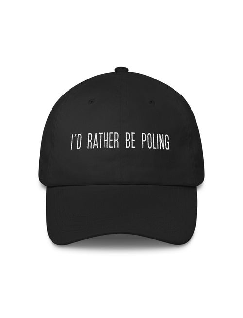 I'd Rather Be Poling Dad Cap
