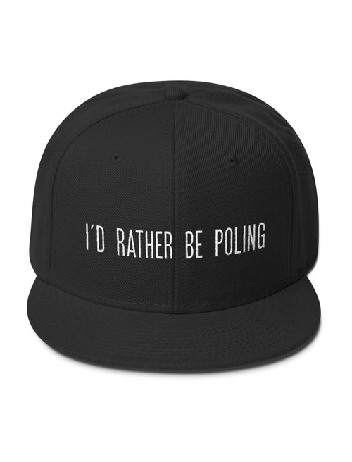 I'd Rather Be Poling Snapback Hat