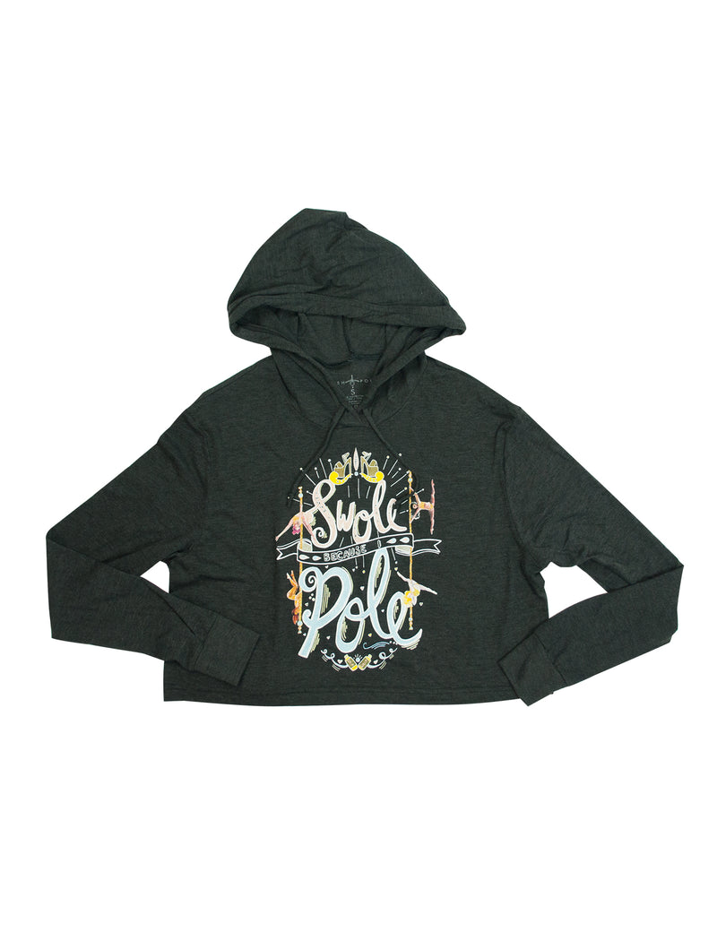 Swole Because I Pole Cropped Hoodie