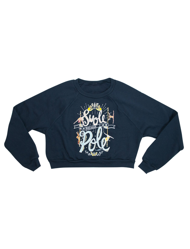 Swole Because I Pole Cropped Fleece Sweatshirt