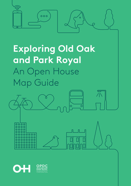 Old Oak and Park Royal: an Open House Map Guide 2019