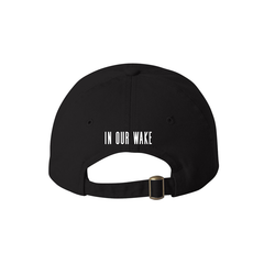 IN OUR WAKE BLACK DAD HAT