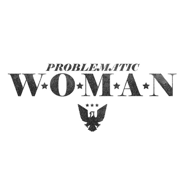 """Problematic Woman"" Women's V-Neck"